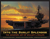 Into the Sunlit Splendor - Aviation Art  Book by William S. Phillips